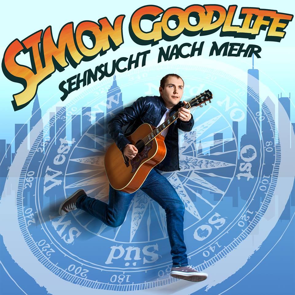 Simon Goodlife – Sehnsucht nach mehr